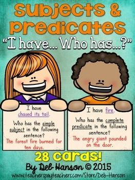 Subjects and Predicates Game for the Whole Class... FREE!   I have... Who has...?