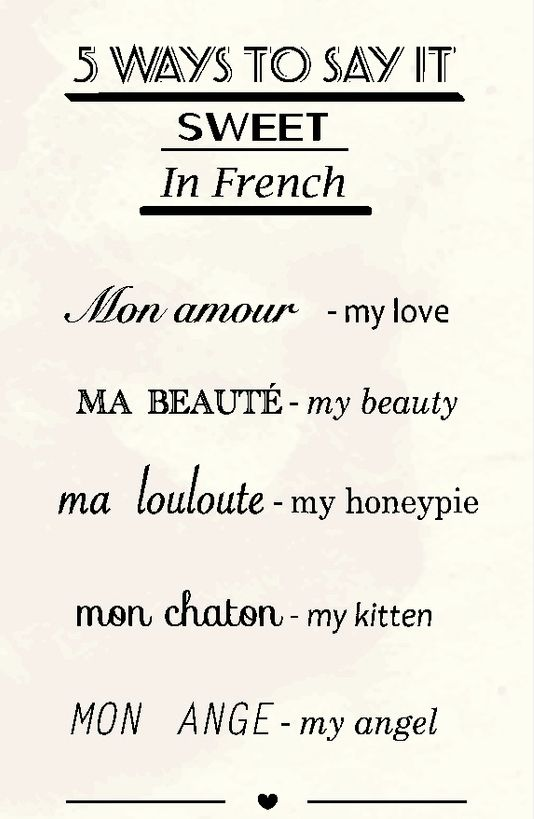 So Sweet Ways To Say It Sweet In French Sweet French Love Beauty Angel Quotes Words