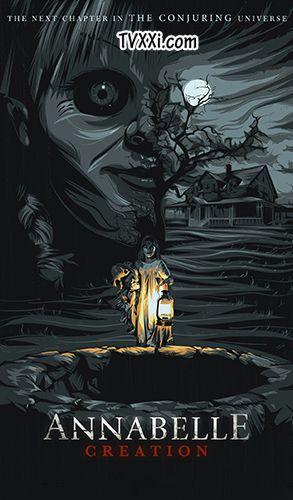 Annabelle 2 Creation Tvxxi Film Horror Misteri Box Office Hollywood Subtitle Indonesia Horror Movie Posters Horror Movie Art Terror Movies