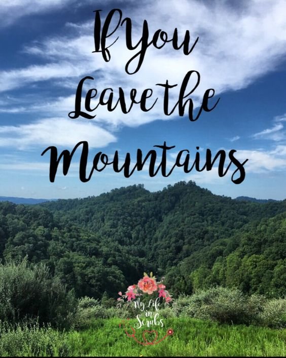 If You Leave the Mountains - a letter of encouragement for if you decide to…