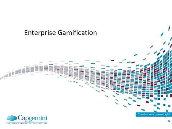 Enterprise Gamification by Capgemini [Slideshare]