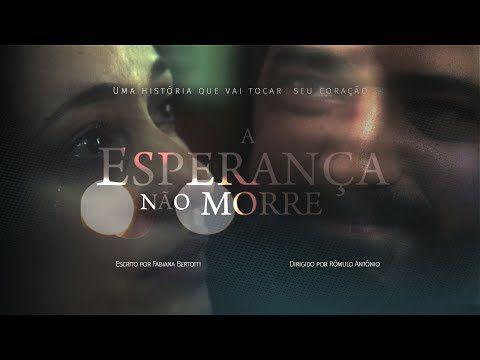 Filme A Esperanca Nao Morre Youtube Filmes Filmes Evangelicos