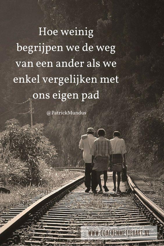 Hoe weinig begrijpen wij de weg van een ander, als we enkel vergelijken met ons eigen pad...