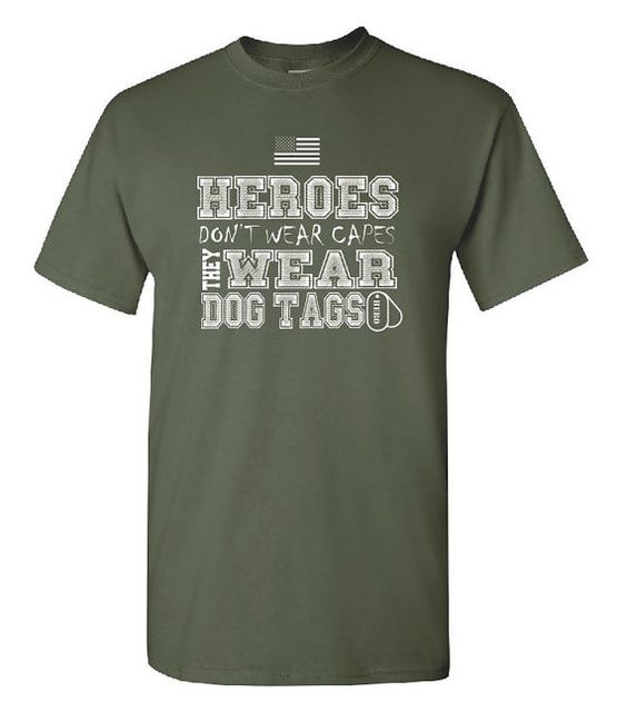 Heroes Don't Wear Capes They Wear Dog Tags Unisex T Shirt Army Military Shirt US Flag Hero Gift