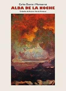 Alba de la noche / Carles Duarte i Montserrat ; [grabados, Antonio Hervás Amezcua]