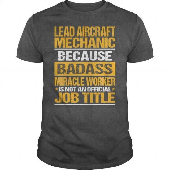 Awesome Tee For Lead Aircraft Mechanic - hoodie #mens dress shirts #jean skirt