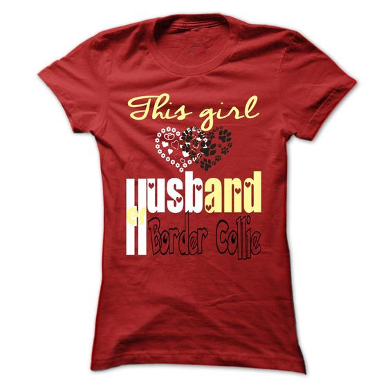 Husband and Border Collie T-Shirts, Hoodies. BUY IT NOW ==► https://www.sunfrog.com/Pets/Limited-Edition-This-girl-loves-her-Husband-and-Border-Collie-Red-29157060-Ladies.html?41382