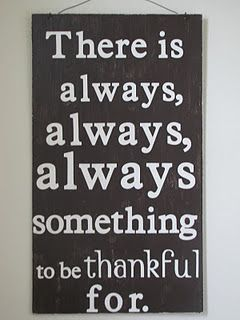 ~ THERE IS ALWAYS SOMETHING TO BE THANKFUL FOR ~ http://sexygal.bodybyvi.com