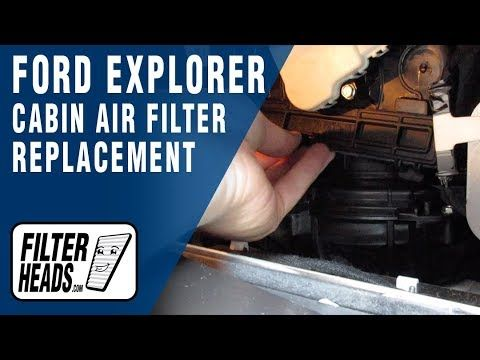 How To Replace Cabin Air Filter 2016 Ford Explorer Cabin Air Filter Ford Explorer Air Filter