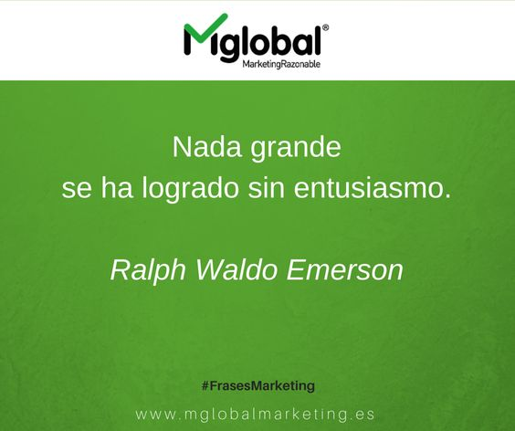"""Nada grande se ha logrado sin entusiasmo"" Ralph Waldo Emerson #FrasesMarketing #MarketingRazonable:"