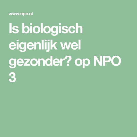 Is biologisch eigenlijk wel gezonder? op NPO 3