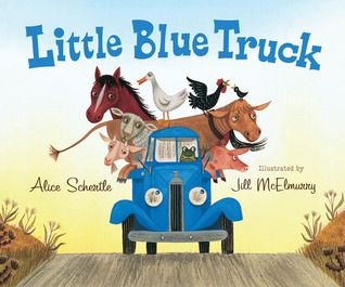 Little Blue Truck by Alice Schertle (Author) and Jill McElmurry (Illustrator) - Great lyrical story and a sweet, inclusive message.