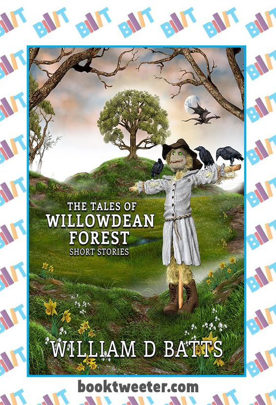 """See the Tweet Splash for """"The Tales of Willowdean Forest"""" by William D Batts on BookTweeter #bktwtr"""