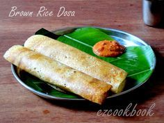 Healthy Brown Rice Dosa Recipe | Indian Dosa Recipe