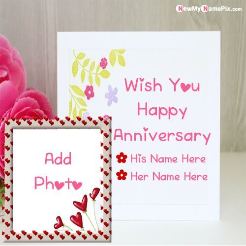 Online Best Name With Photo Frame Anniversary Wishes Card Pictures In 2021 Happy Anniversary Cards Anniversary Frame Happy Birthday Wishes Photos