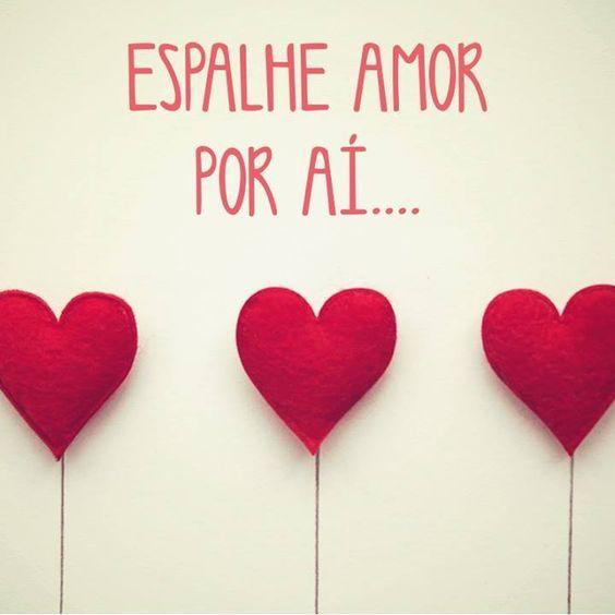 Espalhe amor por ai... Muito #MaisAmor!!