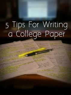 5 Tips For Writing a College Paper | IN the unlikely case that i decide to go back to school...
