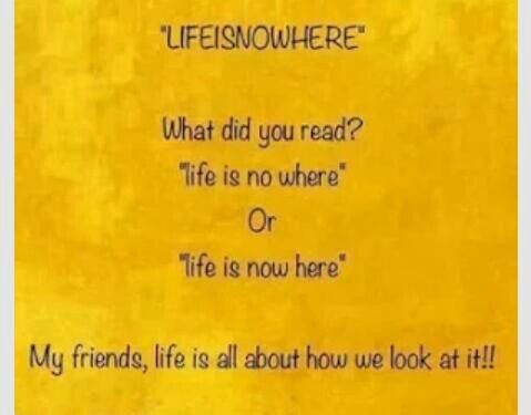 Life is now here