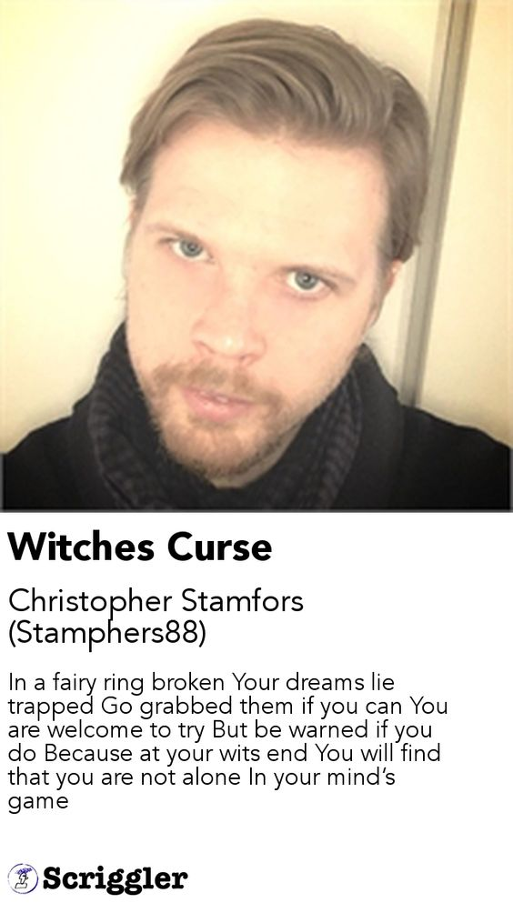 Witches Curse by Christopher Stamfors (Stamphers88) https://scriggler.com/detailPost/poetry/38966
