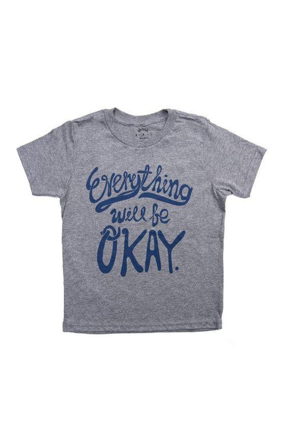 Everything Will Be Okay Kid's Tee