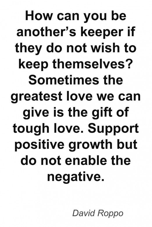 Lifequotes Life Quotes Single Tough Love Quotes Behavior Quotes Enabling Quotes
