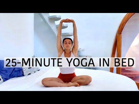 Yoga In Bed 25 Minute Practice Youtube Bed Yoga Yoga Yoga Youtube