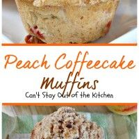 Peach Coffeecake Muffins - Can't Stay Out of the Kitchen