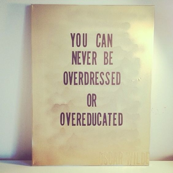"""You can never be overdressed or overeducated."" #BellaNYCMag #BellaLIMag #NYC #ManicMonday #fashionquotes #quotes #city #citylife #citygirl #workflow #love #instagood"