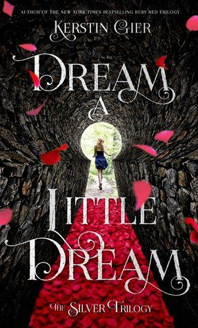 Dream a Little Dream (Silverer #1) by Kerstin Gier: April 14th 2015 by Henry Holt and Co. (BYR):