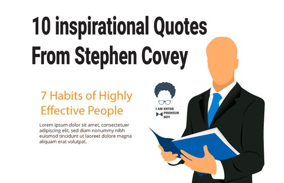 10 inspirational Quotes From Stephen Covey