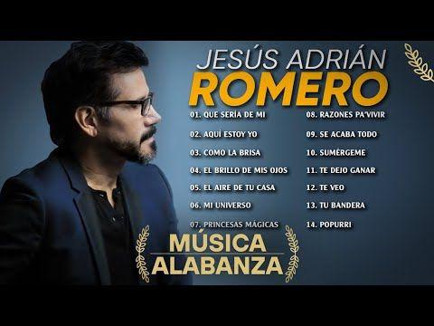 Popurri Jesús Adrián Romero Que Sería De Mi Aquí Estoy Yo Como La Brisa El Brillo De Mis Ojos Youtube Jesus Adrian Romero Youtube Jesus