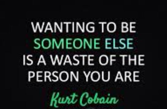 Wise words from Kurt Cobain.