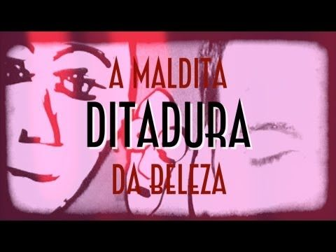 A Maldita Ditadura da Beleza - EMVB 2013 - Emerson Martins Video Blog