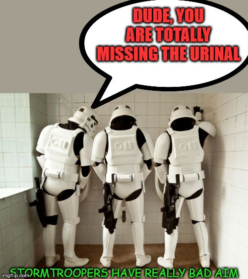 I Guess All Storm Troopers Are Men Star Wars Memes Stormtrooper Trooper