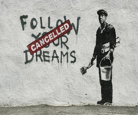 follow your dreams - banksy