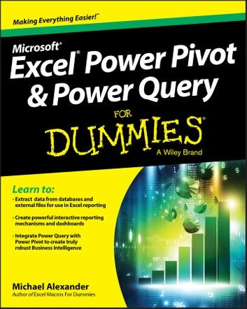 Excel Power Pivot Power Query For Dummies Ebook By Michael Alexander Rakuten Kobo In 2021 Excel Dummies Book Business Analyst