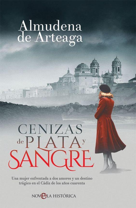Cenizas De Plata Y Sangre Pdf Epub En 2020 Novela Historica Libros De Comedia Romantica Libros Romanticos Recomendados