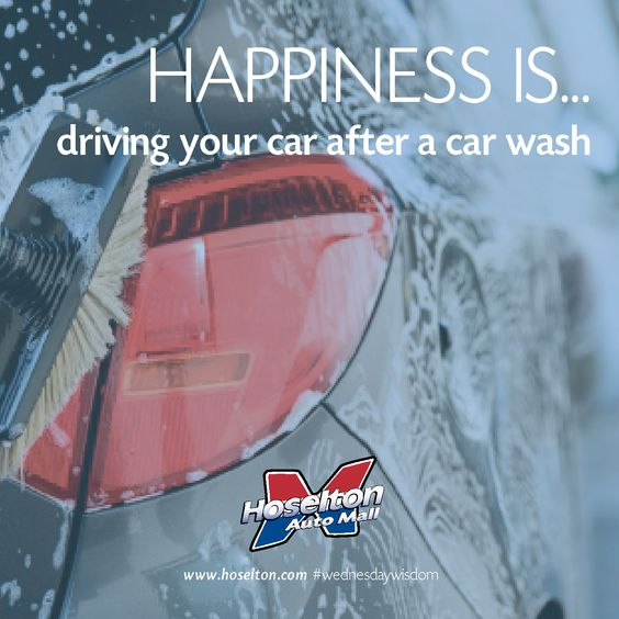 Happiness Is Driving Your Car After A Car Wash Wednesdaywisdom