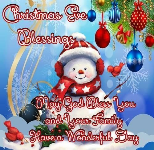 Christmas Eve Blessings May God Bless You And Your Family Have A Wonderful Day Merry Christmas Eve Quotes Happy Christmas Eve Christmas Eve Quotes