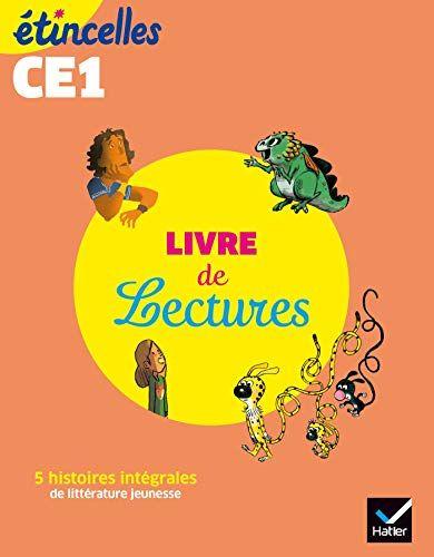 Etincelles Francais Ce1 Ed 2019 Livre De Lectures De L Eleve Ebook Telecharger Gratuit Epub P Livre De Lecture Lecture Ce1 Francais Ce1