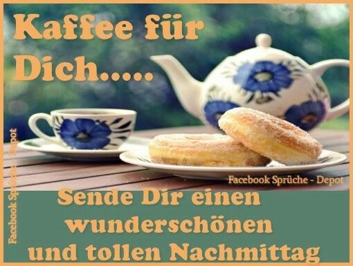 Nachmittags Grusse Mit Kaffee Und Kuchen Nachmittagbilder Nachmittagsgrussemitkaffeeundkuchen Nachmittagsgrussemitkaffeeundkuchenp Tea Pots Good Afternoon Tea