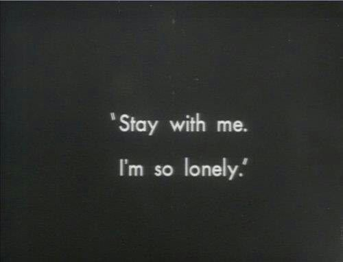 Stay woth me im so lonely