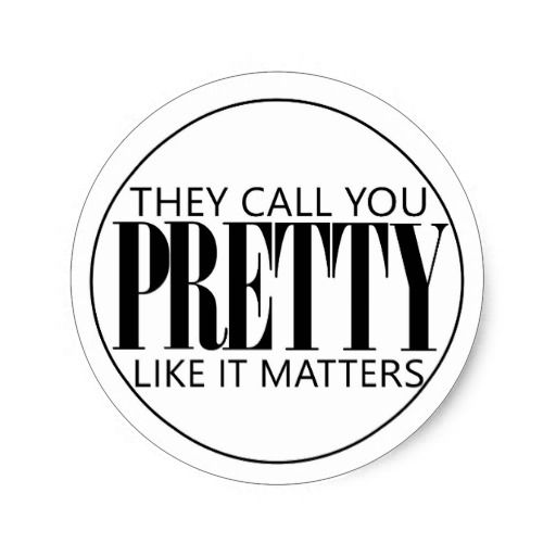 They call you pretty like it matters feminist sticker on Zazzle
