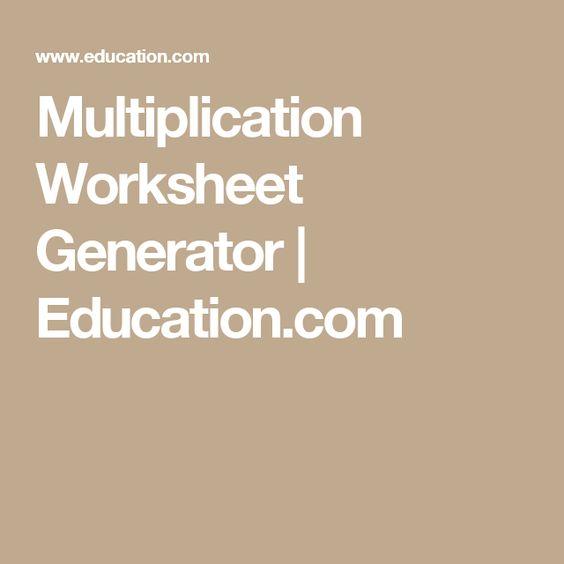 Multiplication Worksheet Generator Education Com Worksheet Generator Worksheets Education Com