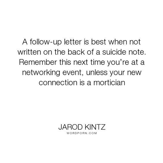 Jarod Kintz -  - follow up letter