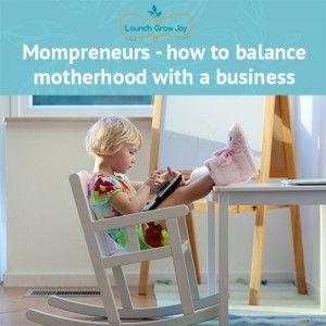 Mompreneurs – how to balance motherhood with running a business