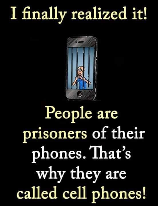 Prisoners Of Their Phones Life Quotes Quotes Quote Life Life Quotes And Sayings Cell Phone Quotes Phone Quotes Prison Quotes