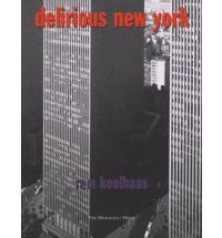 Delirious New York: A Retroactive Manifesto for Manhattan (Monacelli Press) (Paperback)  By (author) Rem Koolhaas      £17.03