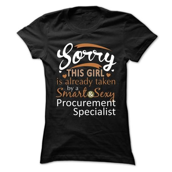 Sorry This Girl Is Already Taken By A Smart And Sexy Procurement Specialist T-Shirts, Hoodies, Sweatshirts, Tee Shirts (21.99$ ==► Shopping Now!)
