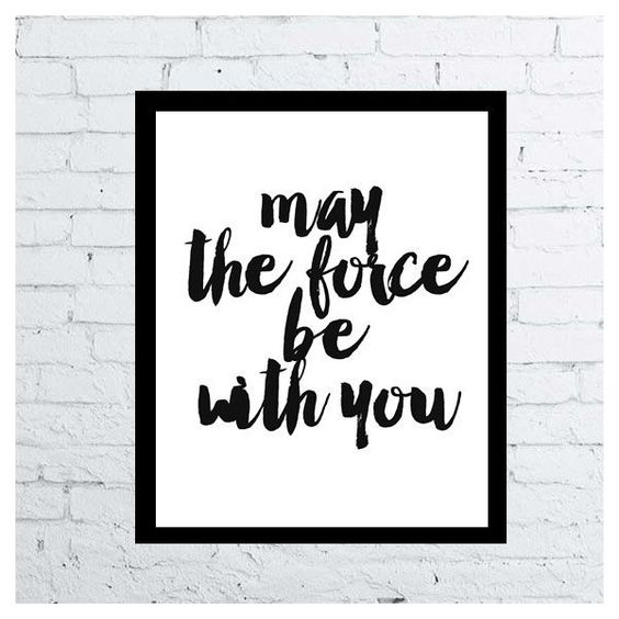 Star Wars Quotes The Force: Star Wars Printable Movie Poster, Movie Quote Poster, May